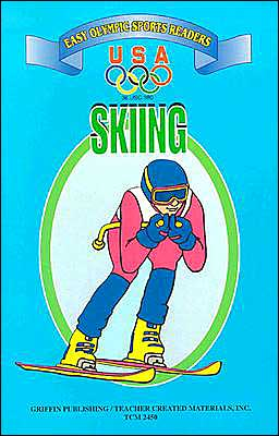 Sking: Easy Olympic Sports Readers (U. S. Olympic Committee Easy Olympic Sports Reader Series)