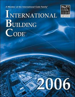 2006 International Building Code: Softcover Version