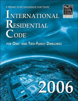 2006 International Residential Code: Softcover Version