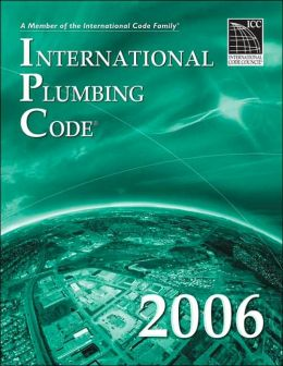 2006 International Plumbing Code: Softcover Version