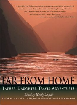 Far from Home: Father-Daughter Travel Adventures