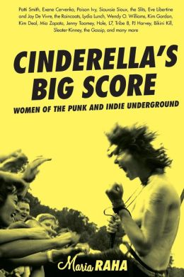 Cinderella's Big Score: The History of Women in Punk Rock