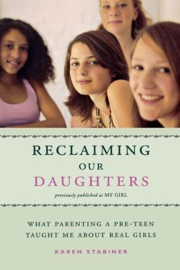 Reclaiming Our Daughters: What Parenting a Pre-teen Taught Me About Real Girls