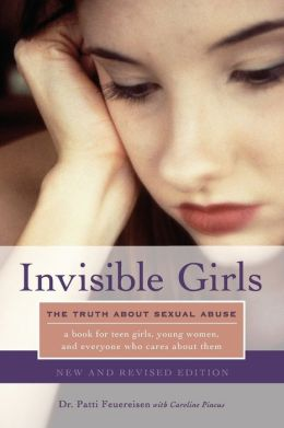 Invisible Girls: The Truth about Sexual Abuse