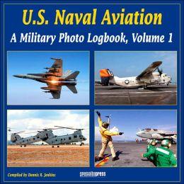 U.S. Naval Aviation: A Military Photo Logbook, Volume 1
