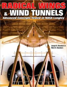 Radical Wings & Wind Tunnels: Advanced Concepts Tested at NASA Langley