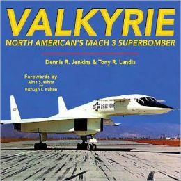 Valkyrie: North American's Mach 3 Superbomber