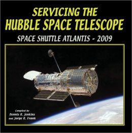Servicing the Hubble Space Telescope: Shuttle Atlantis -2009