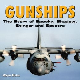 Gunships: The Story of Spooky, Shadow, Stinger and Spectre