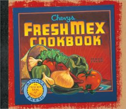 Chevys and Rio Bravo Fresh Mex Cookbook