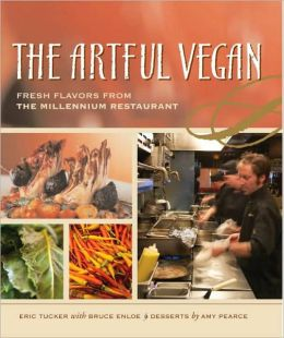 Artful Vegan: Fresh Flavors from the Millennium Restaurant
