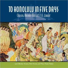 To Honolulu in Five Days: Cruising Aboard Matson's S. S. Lurline