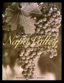 Napa Valley: The Land, the Wine, the People
