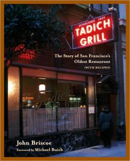 The Tadich Grill: The Story of San Francisco's Oldest Restaurant, with Recipes