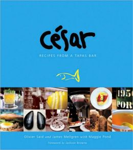 Cesar: Recipes from a Tapas Bar