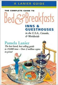 Complete Guide to Bed and Breakfasts, Inns, and Guesthouses/ International (Lanier Guides Series)