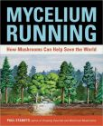 Book Cover Image. Title: Mycelium Running:  How Mushrooms Can Help Save the World, Author: Paul Stamets
