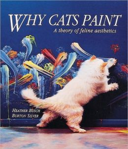 Why Cats Paint (Pocket Edition) A Theory of Feline Aesthetics