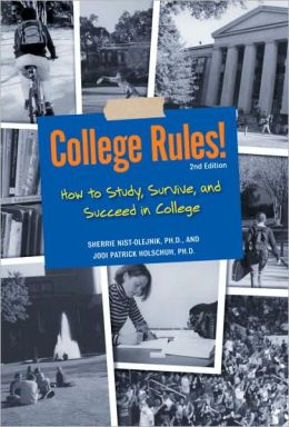 College Rules! Revised How to Study, Survive and Succeed in College