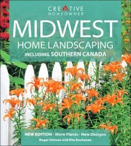 Midwest Home Landscaping: Including Southern Canada
