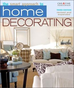 The Smart Approach to Home Decorating, 3rd Edition