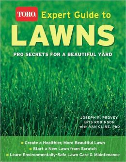 Expert Guide to Lawns (Toro): Pro Secrets for a Beautiful Yard