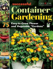 Successful Container Gardening: 75 Easy-to-Grow Flower and Vegetable