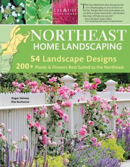 Northeast Home Landscaping: Including Southeast Canada, 3rd edition