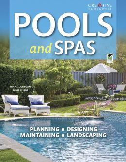 Pools and Spas: Planning, Designing, Maintaining, Landscaping