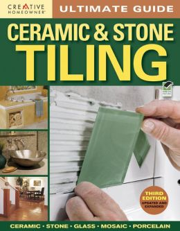Ultimate Guide: Ceramic and Stone Tiling, 3rd edition
