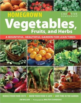 Homegrown Vegetables, Fruits and Herbs: A Bountiful, Healthful Garden for Lean Times (PagePerfect NOOK Book)