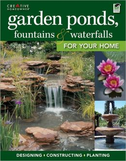 Garden Ponds, Fountains and Waterfalls for Your Home (PagePerfect NOOK Book)