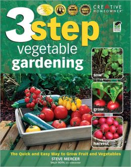 3-Step Vegetable Gardening: The Quick and Easy Way to Grow Super-Fresh Produce (PagePerfect NOOK Book)