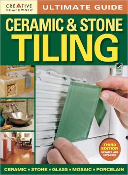 Ultimate Guide: Ceramic and Stone Tiling, 3rd edition (PagePerfect NOOK Book)