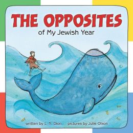 The Opposites of My Jewish Year