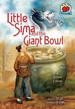 Little Sima and the Giant Bowl: [an Chinese Folktale]