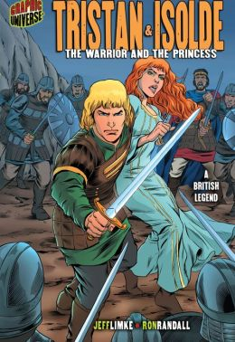Tristan and Isolde: The Warrior and the Princess: A British Legend