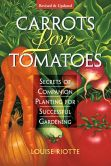 Book Cover Image. Title: Carrots Love Tomatoes:  Secrets of Companion Planting for Successful Gardening, Author: Louise Riotte