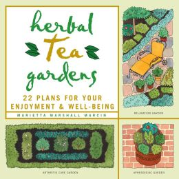 Herbal Tea Gardens: 22 Plans for Your Enjoyment & Well-Being