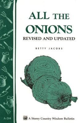 All the Onions: A Storey Country Wisdom Bulletin
