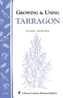 Growing and Using Tarragon