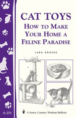 Cat Toys: How to Make Your Home a Feline Paradise