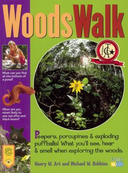 Woods Walk: Peepers, Porcupines and Exploding Puffballs! What You'll See, Hear and Smell When Exploring the Woods