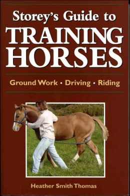 Storey's Guide to Training Horses: Ground Work, Driving, Riding