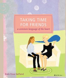 Taking Time for Friends: A Common Language of the Heart