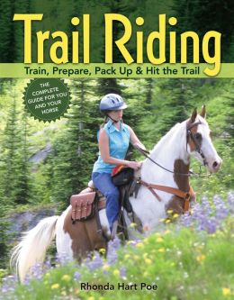 Trail Riding: Train, Prepare, Pack Up and Hit the Trail