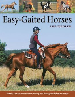 Easy-Gaited Horses: Gentle, humane methods for training and riding gaited pleasure horses