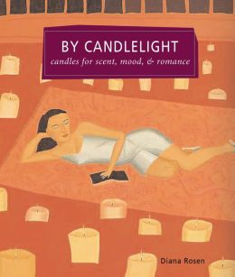 By Candlelight: Candles for Scent, Mood and Romance
