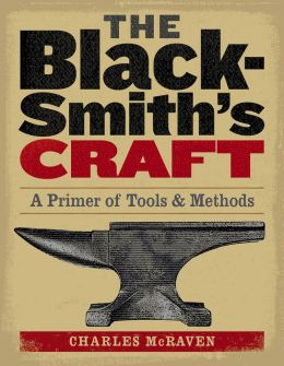The Blacksmith's Craft: A Primer of Tools & Methods