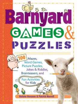 Barnyard Games & Puzzles: 100 Mazes, Word Games, Picture Puzzles, Jokes and Riddles, Brainteasers, and Fun Activities for Kids